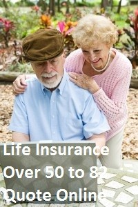 Life Insurance Over 50 to 82