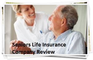Seniors Life Insurance Company Review