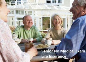 Senior No Medical Exam Life Insurance