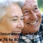 Life Insurance For Seniors Over 76 to 80